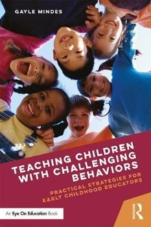 Teaching Children with Challenging Behaviors : Practical Strategies for Early Childhood Educators, Paperback / softback Book