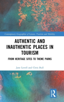 Authentic and Inauthentic Places in Tourism : From Heritage Sites to Theme Parks, Hardback Book