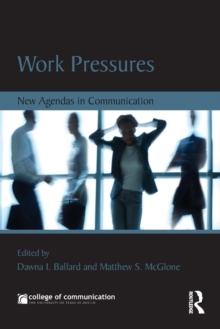 Work Pressures : New Agendas in Communication, Paperback Book
