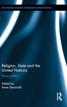 Religion, State and the United Nations : Value Politics, Hardback Book