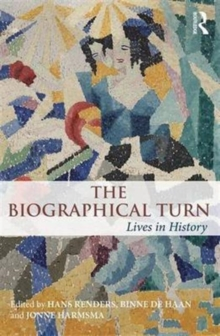 The Biographical Turn : Lives in history, Paperback / softback Book