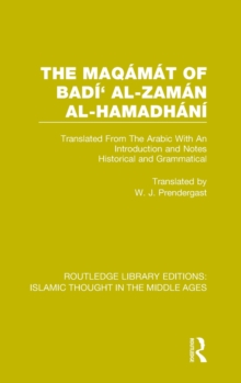 The Maqa ma t of Badi ' al-Zama n al-Hamadha ni : Translated From The Arabic With An Introduction and Notes Historical and Grammatical, Hardback Book