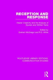 Reception and Response : Hearer Creativity and the Analysis of Spoken and Written Texts, Hardback Book