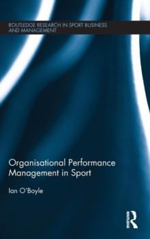 Organisational Performance Management in Sport, Hardback Book