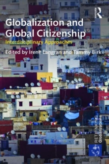 Globalization and Global Citizenship : Interdisciplinary Approaches, Hardback Book