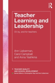Teacher Learning and Leadership : Of, By, and For Teachers, Paperback / softback Book