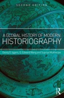 A Global History of Modern Historiography, Paperback / softback Book