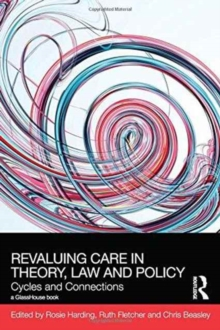 ReValuing Care in Theory, Law and Policy : Cycles and Connections, Hardback Book