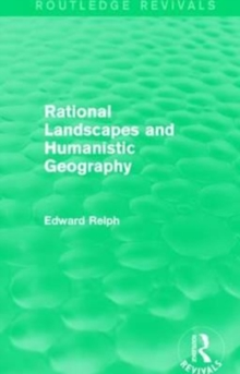 Rational Landscapes and Humanistic Geography, Paperback / softback Book