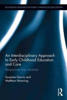 An Interdisciplinary Approach to Early Childhood Education and Care : Perspectives from Australia, Hardback Book