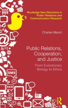 Public Relations, Cooperation, and Justice : From Evolutionary Biology to Ethics, Hardback Book