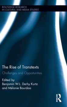 The Rise of Transtexts : Challenges and Opportunities, Hardback Book