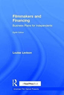Filmmakers and Financing : Business Plans for Independents, Hardback Book