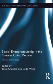 Social Entrepreneurship in the Greater China Region : Policy and Cases, Hardback Book