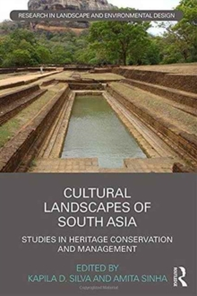 Cultural Landscapes of South Asia : Studies in Heritage Conservation and Management, Hardback Book