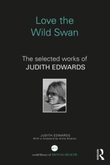 Love the Wild Swan : The selected works of Judith Edwards, Hardback Book
