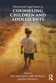 Ethical and Legal Issues in Counseling Children and Adolescents, Paperback / softback Book