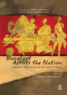 Barefoot across the Nation : M F Husain and the Idea of India, Paperback / softback Book