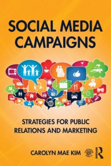 Social Media Campaigns : Strategies for Public Relations and Marketing, Paperback Book