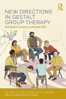New Directions in Gestalt Group Therapy : Relational Ground, Authentic Self, Paperback / softback Book