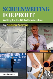 Screenwriting for Profit : Writing for the Global Marketplace, Paperback / softback Book