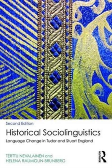 Historical Sociolinguistics : Language Change in Tudor and Stuart England, Paperback / softback Book