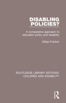 Disabling Policies? : A Comparative Approach to Education Policy and Disability, Hardback Book