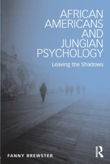African Americans and Jungian Psychology : Leaving the Shadows, Paperback / softback Book