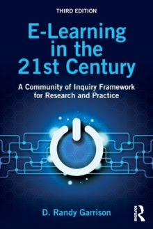 E-Learning in the 21st Century : A Community of Inquiry Framework for Research and Practice, Paperback Book