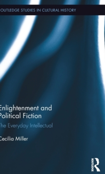 Enlightenment and Political Fiction : The Everyday Intellectual, Hardback Book