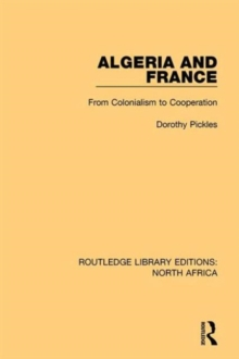 Algeria and France : From Colonialism to Cooperation, Hardback Book