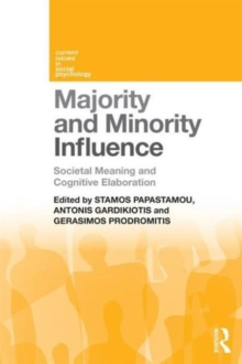 Majority and Minority Influence : Societal Meaning and Cognitive Elaboration, Paperback / softback Book