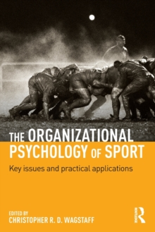 The Organizational Psychology of Sport : Key Issues and Practical Applications, Paperback / softback Book