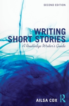 Writing Short Stories : A Routledge Writer's Guide, Paperback Book