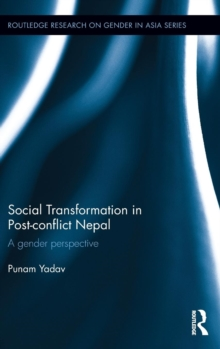 Social Transformation in Post-Conflict Nepal : A Gender Perspective, Hardback Book