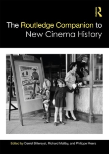 The Routledge Companion to New Cinema History, Hardback Book