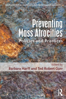 Preventing Mass Atrocities : Policies and Practices, Paperback / softback Book