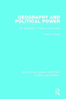 Geography and Political Power : The Geography of Nations and States, Hardback Book