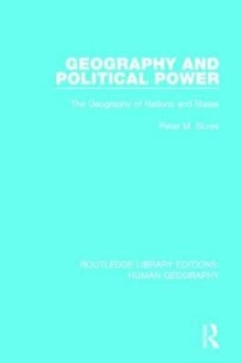 Geography and Political Power : The Geography of Nations and States, Paperback / softback Book