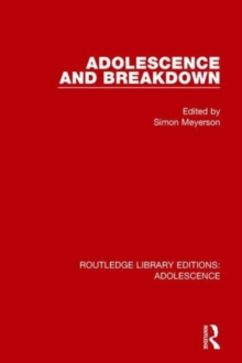 Adolescence and Breakdown, Hardback Book