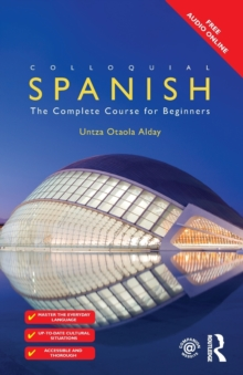 Colloquial Spanish : The Complete Course for Beginners, Paperback Book