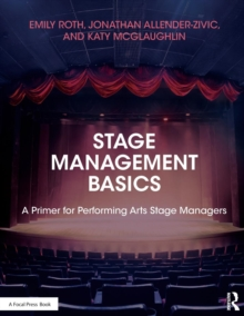 Stage Management Basics : A Primer for Performing Arts Stage Managers, Paperback / softback Book