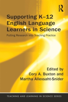 Supporting K-12 English Language Learners in Science : Putting Research into Teaching Practice, Paperback / softback Book