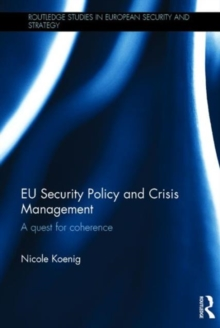 EU Security Policy and Crisis Management : A Quest for Coherence, Hardback Book