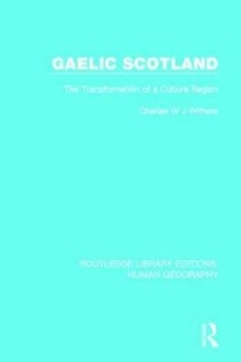 Gaelic Scotland : The Transformation of a Culture Region, Paperback / softback Book