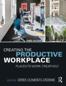 Creating the Productive Workplace : Places to Work Creatively, Hardback Book