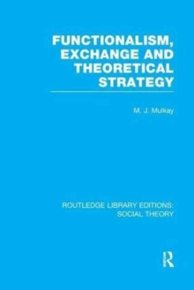 Functionalism, Exchange and Theoretical Strategy, Paperback / softback Book