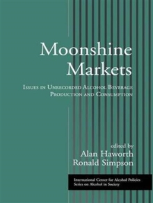 Moonshine Markets : Issues in Unrecorded Alcohol Beverage Production and Consumption, Paperback / softback Book