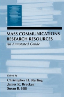 Mass Communications Research Resources : An Annotated Guide, Paperback / softback Book