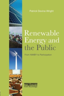 Renewable Energy and the Public : From NIMBY to Participation, Paperback / softback Book